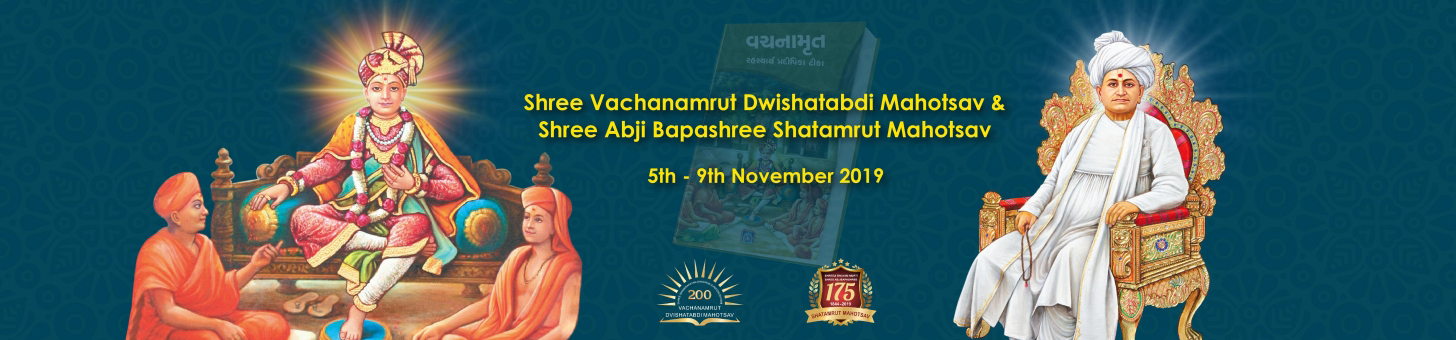 Shree Vachanamrut Dwishatabdi Mahotsav and Shree Abji Bapashree Shatamrut Mahotsav
